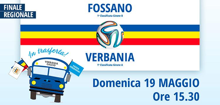 Fossano-Verbania Calcio la locandina della trasferta del 19 maggio alle ore 15:30