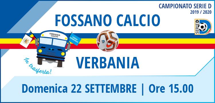 Fossano Calcio - Verbania la locandina della quarta giornata di Serie D del 22 settembre 2019